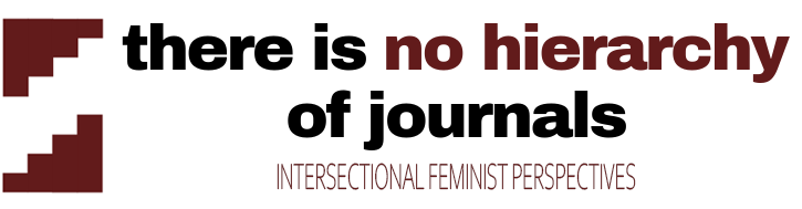 There Is No Hierarchy of Journals: Intersectional Feminist Perspectives